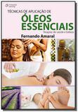 Técnicas de aplicação de óleos essenciais - terapias de saúde e beleza - Cengage