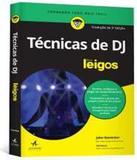 Tecnicas De Dj Para Leigos - 3 Ed - Alta books