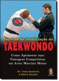 Tecnicas de imobilizacao do taekwondo - Madras editora