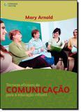 Técnicas Eficazes de Comunicação Para a Educação Infantil - Cengage learning nacional
