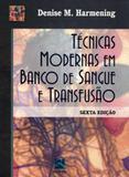 TECNICAS MODERNAS EM BANCO DE SANGUE E TRANSFUSAO - 6ª ED - Thieme revinter
