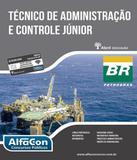 Tecnico De Administracao E Controle Junior - Petrobras - Alfacon