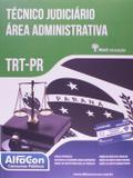 Técnico Judiciário - Área Administrativa TRT-PR - Alfacon