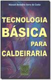 Tecnologia Básica Para Caldeiraria - Qualitymark editora
