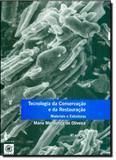 Tecnologia da Conservação e da Restauração: Materias e Estruturas - Edufba