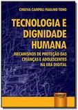Tecnologia e dignidade humana - mecanismos de prot - Jurua