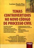Temas Controvertidos no Novo Código de Processo Civil - Juruá