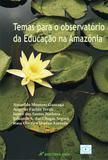 Temas para o Observatório da Educação na Amazônia - Crv