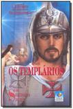 Templarios (os) - livro 2 - os servidores do mal - Editora do conhecimento