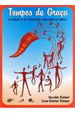 Tempos de Graça: O Jubileu e as Tradições Jubilares na Bíblia - Cebi