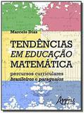 Tendencias em educacao matematica: percursos curri - Appris