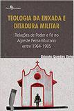 Teologia da Enxada e Ditadura Militar - Paco editorial