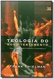 Teologia do novo testamento - uma abordagem canoni - Vida nova