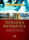Teologia sistemática - (FRANKLIN E MYATT) - Vida nova