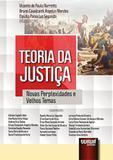 Teoria da Justiça - Novas Perplexidades e Velhos Temas - Juruá