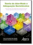 Teoria do Atorrede e Adequação Sociotécnica - Appris