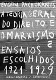 Teoria geral do direito e o marxismo e ensaios escolhidos (1921-1929) - Sundermann