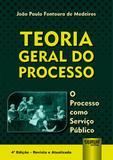 Teoria Geral do Processo - O Processo como Serviço Público - Juruá