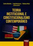 Teoria Institucional e Constitucionalismo Contemporâneo - Juruá
