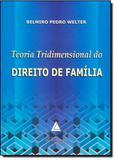 Teoria Tridimensional do Direito de Família - Livraria do advogado