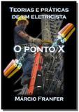 Teorias e praticas de um eletricista - Autor independente