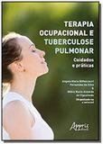 Terapia ocupacional e tuberculose pulmonar: cuidados e práticas - Appris editora