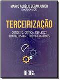 Terceirizacao: conc.c.r.t. previdenciarios-01ed/18 - Ltr editora