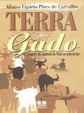 Terra do Gado. A Conquista da Capitania do Piauí Na Pata do Boi - Thesaurus