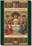 Tesouro da tradicao: guia da missa tridentina - Ecclesiae