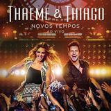 Thaeme E Thiago - Novos Tempos Ao Vivo - CD - Som livre