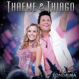 Thaeme  Thiago - Ao Vivo Em Londrina - CD - Som livre