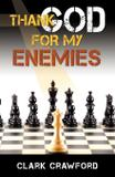 Thank God for My Enemies - Clark crawford
