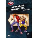 The 39 Clues - Um Resgate Impossivel - Volume 2 - Editora atica
