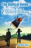 The Biblical Guide to Critical Thinking - Spirit of excellence writing  editing