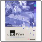 The big picture: b1 intermediate workbook - acompa - Richmond