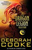The Dragon Legion Collection - Deborah a. cooke