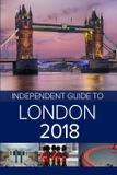 The Independent Guide to London 2018 - Independent guidebooks