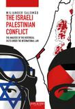 The Israeli Palestinian Conflict: The analysis of the historical facts under the international law - Editora dplácido