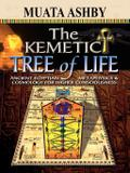 The Kemetic Tree of Life Ancient Egyptian Metaphysics and Cosmology for Higher Consciousness - Sema institute
