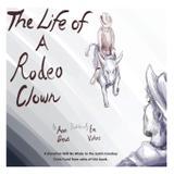 The Life of a Rodeo Clown - Pen it! publications, llc