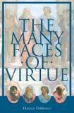The Many Faces of Virtue - Emmaus road publishing