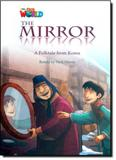 The Mirror: A Folktale From Korea - Level 4 - Series Our World - Cengage learning elt