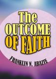 The outcome of faith - Miracle of god ministry