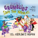 The Purple Grumblies Save the Whales Part Three - Mike marsh