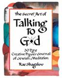 The Secret Art of Talking to G-d - Holy sparks