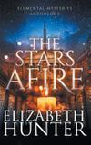 The Stars Afire - Recurve press, llc