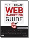 The ultimate web marketing guide - que - Pearson education