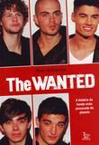 The Wanted - a Historia da Banda Mais Proc. do Pla - Matrix