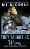 They Taught Us Wrong - Buchman bookworks, inc.