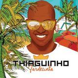 Thiaguinho - Tardezinha - CD - Som livre
